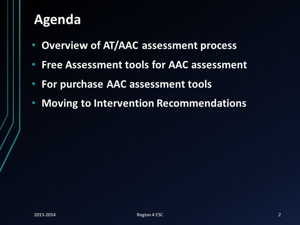 AT/AAC Evaluation OVERVIEW 2013-2014Region 4 ESC3