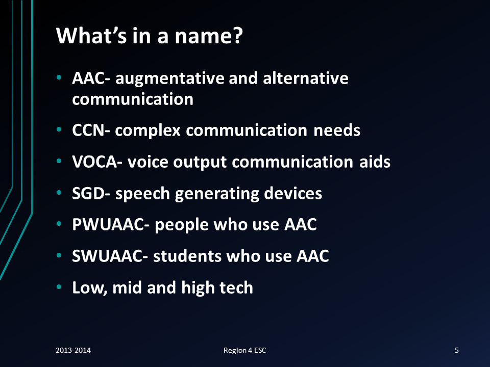 Types of AAC LOW, MID AND HIGH TECH GADGETS 2013-2014Region 4 ESC6
