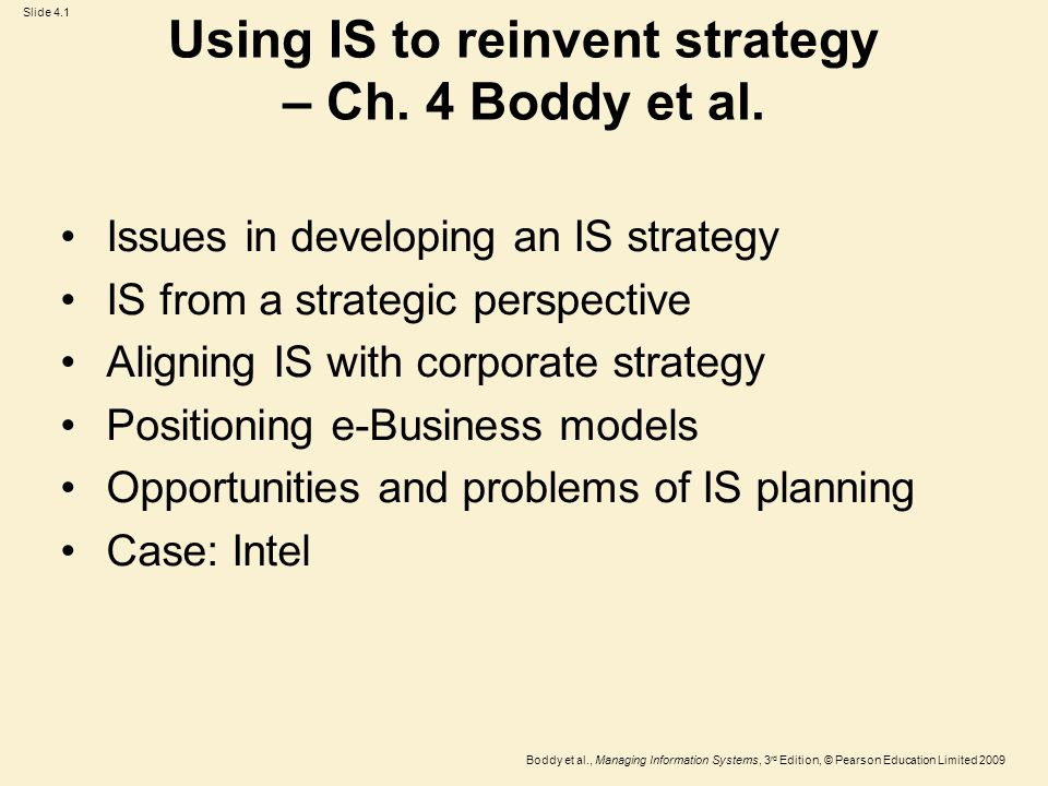 Slide 4.12 Boddy et al., Managing Information Systems, 3 rd Edition, © Pearson Education Limited 2009 Product features and the Internet Products vary in their suitability to be sold over the Internet: –Digitisability e.g.