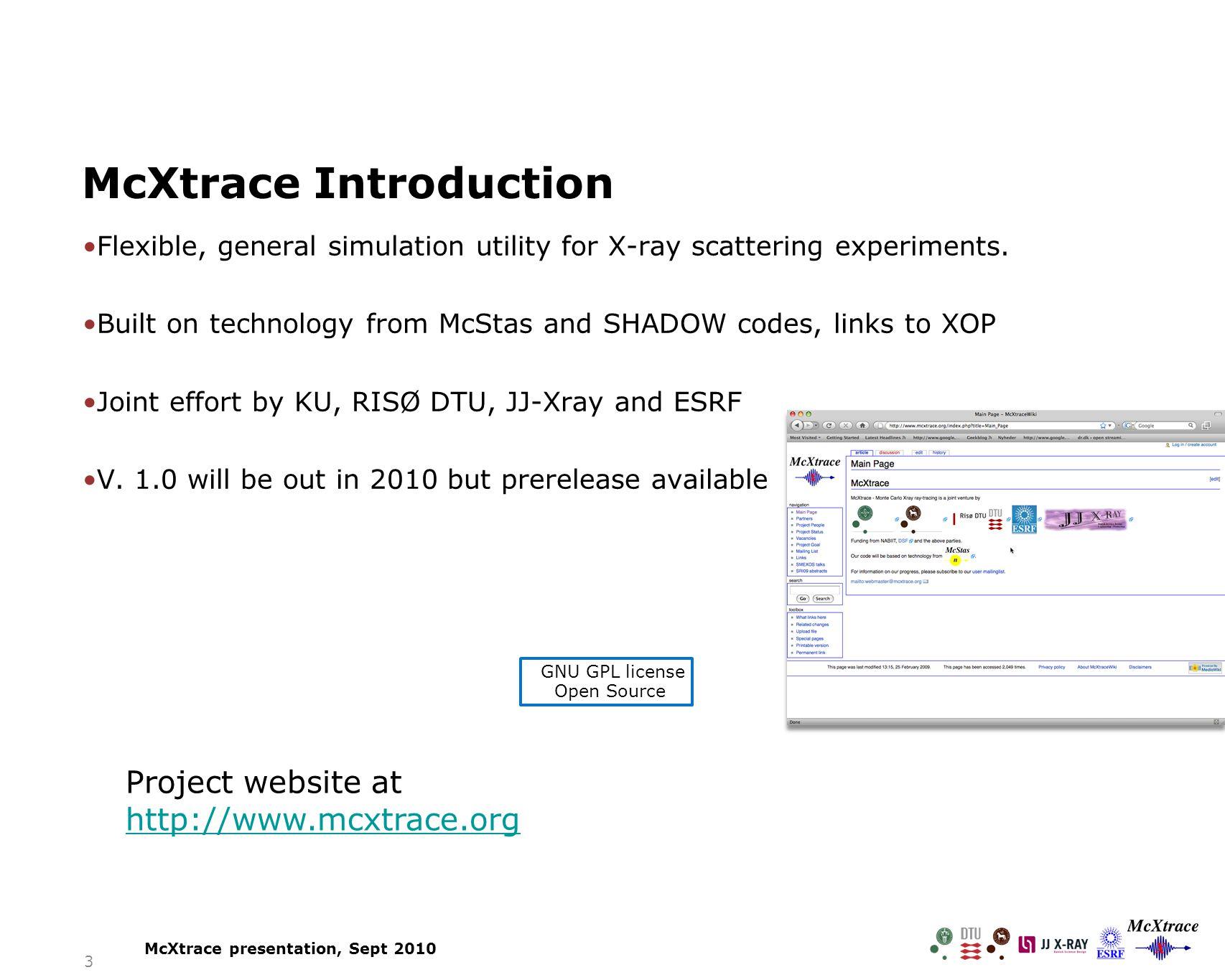 14 McXtrace presentation, Sept 2010 Example instrument descriptions X-Ray Transfocators: Focusing Devices Based on Compound Refractive Lenses, G.B.M.