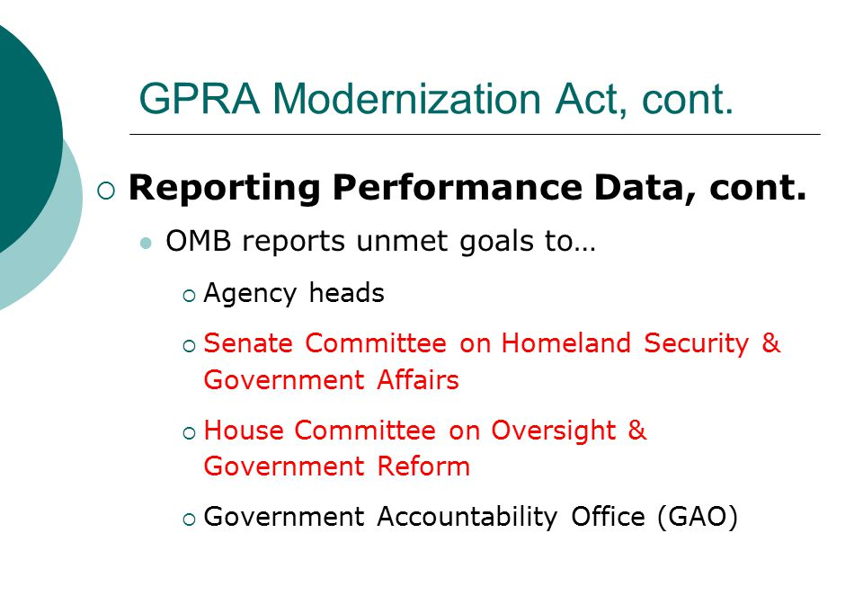 GPRA Modernization Act, cont.  Reporting Performance Data, cont.