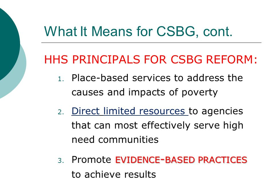 What It Means for CSBG, cont. HHS PRINCIPALS FOR CSBG REFORM: 1.