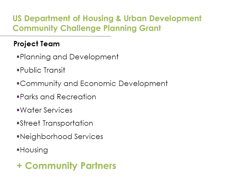 US Department of Housing & Urban Development Community Challenge Planning Grant Project Team  Planning and Development  Public Transit  Community a