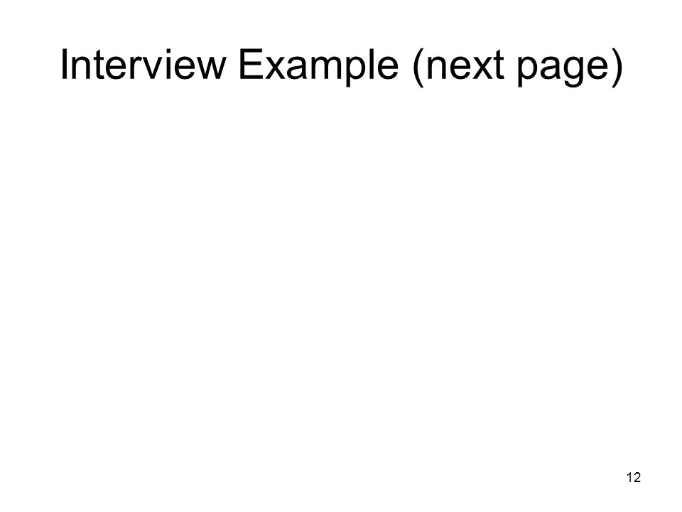 12 Interview Example (next page)
