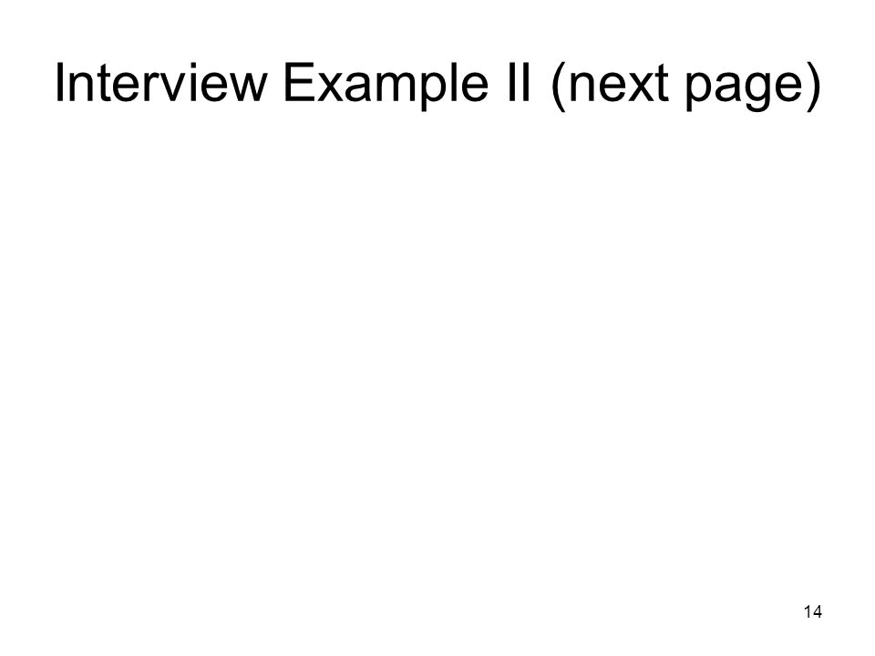14 Interview Example II (next page)