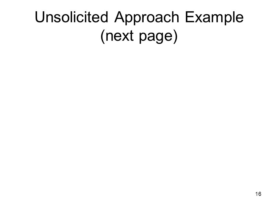 16 Unsolicited Approach Example (next page)