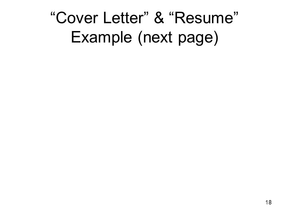 """18 """"Cover Letter"""" & """"Resume"""" Example (next page)"""