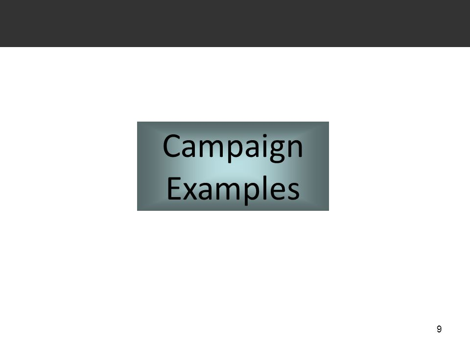 9 Campaign Examples