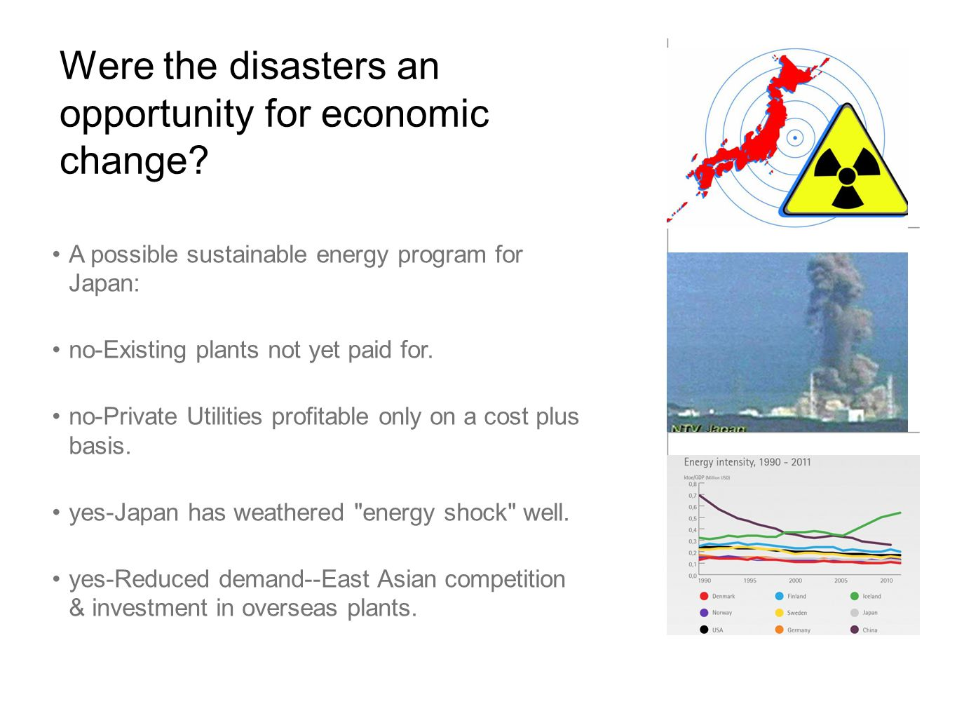 Were the disasters an opportunity for economic change.
