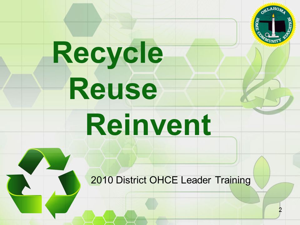 Recycle Reuse Reinvent 2010 District OHCE Leader Training 2