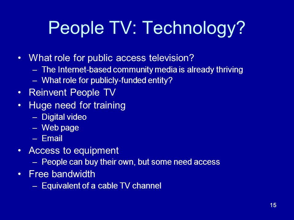 15 People TV: Technology. What role for public access television.