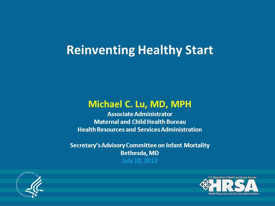 Reinventing Healthy Start Michael C.