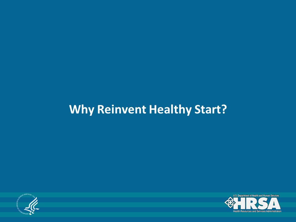 Why Reinvent Healthy Start