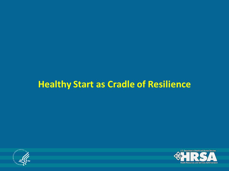 Healthy Start as Cradle of Resilience