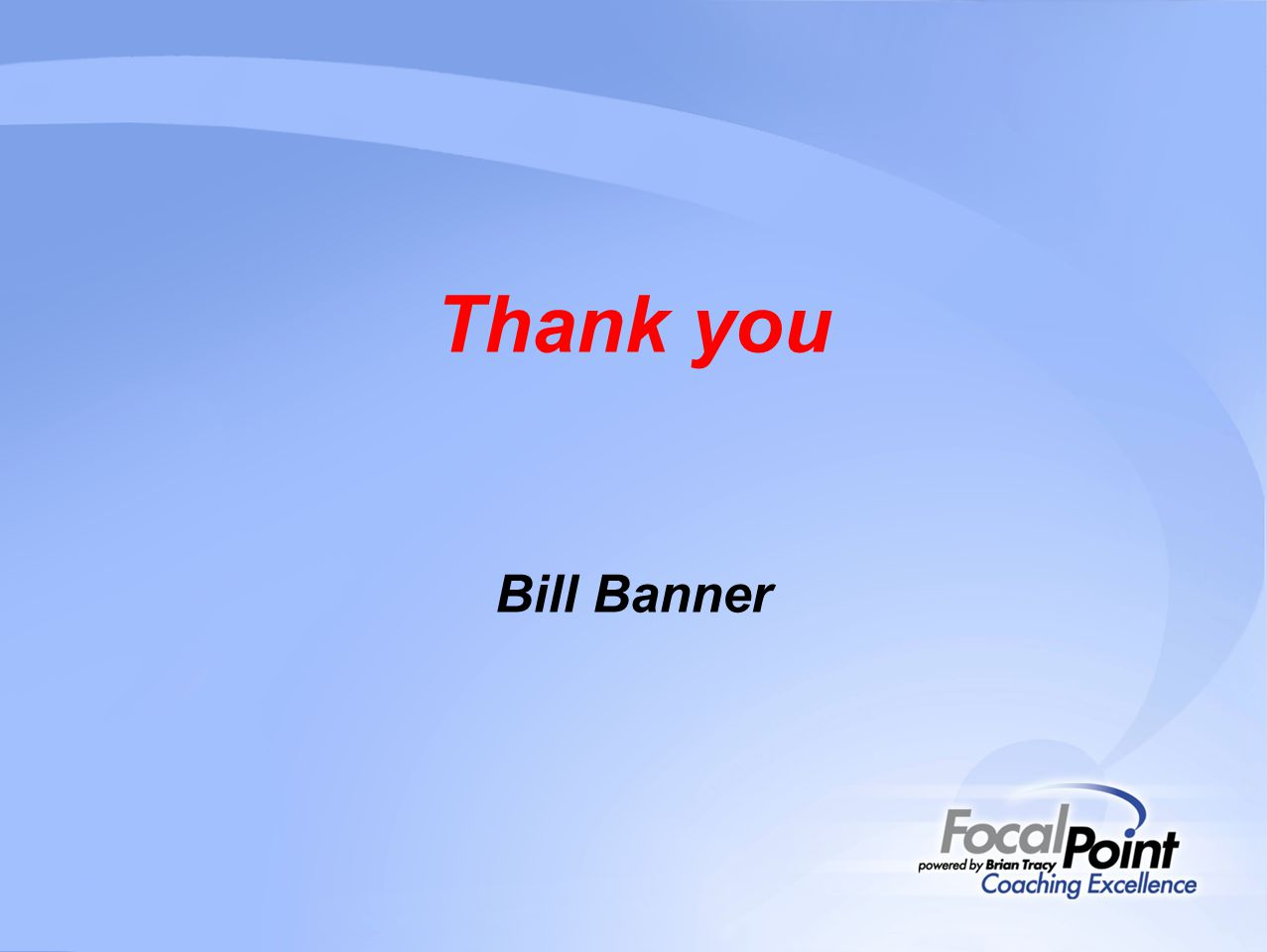 Thank you Bill Banner