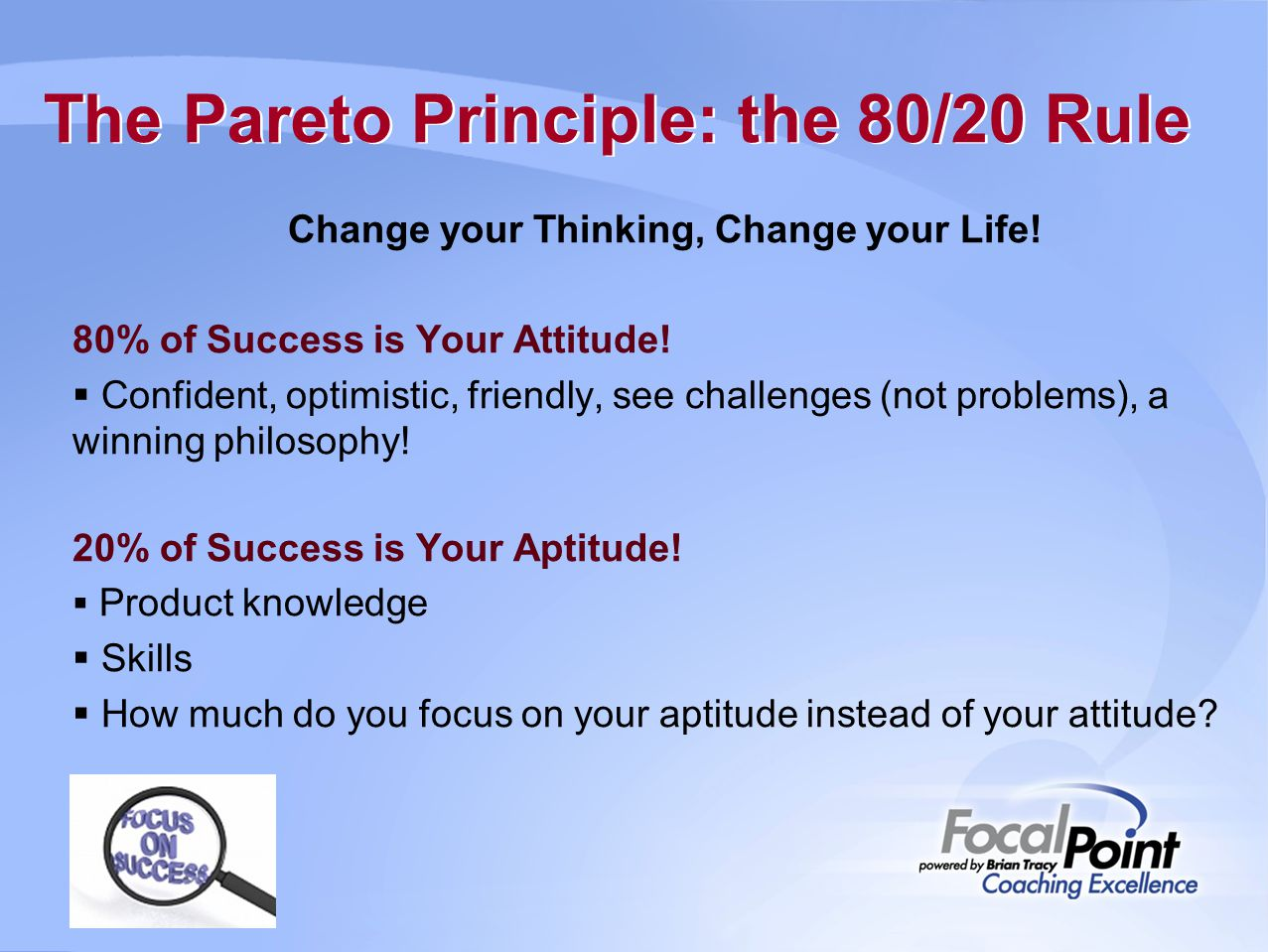 The Pareto Principle: the 80/20 Rule Change your Thinking, Change your Life.