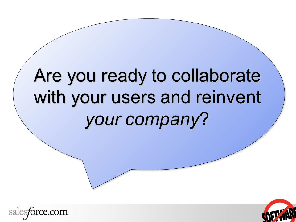 Are you ready to collaborate with your users and reinvent your company