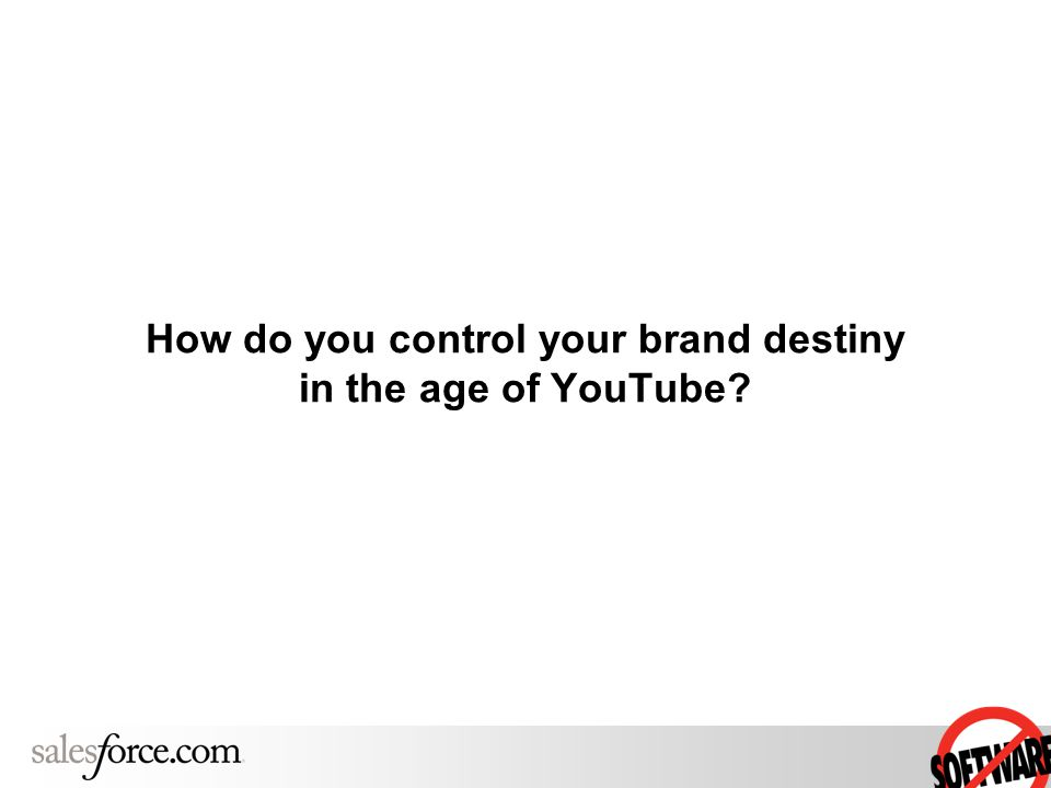 How do you control your brand destiny in the age of YouTube