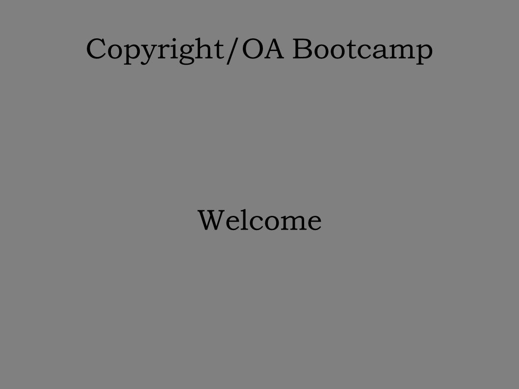 Copyright/OA Bootcamp Welcome