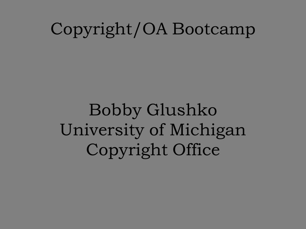 Copyright/OA Bootcamp Copyright Basics