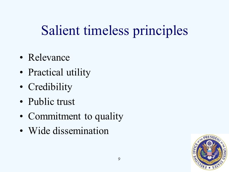 Salient timeless principles Relevance Practical utility Credibility Public trust Commitment to quality Wide dissemination 9