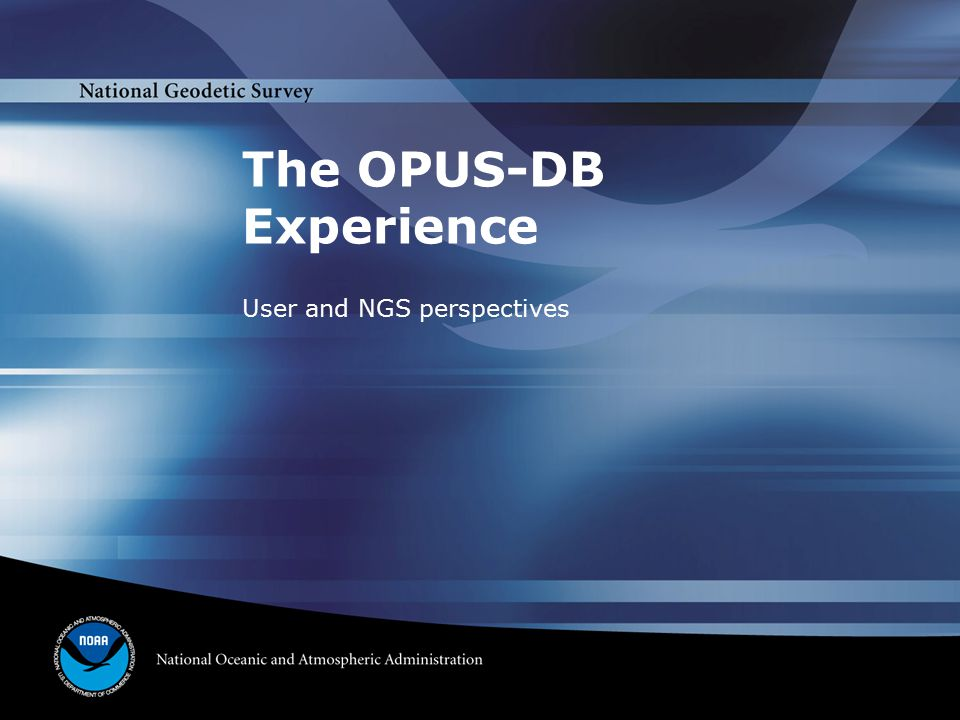 The OPUS-DB Experience User and NGS perspectives