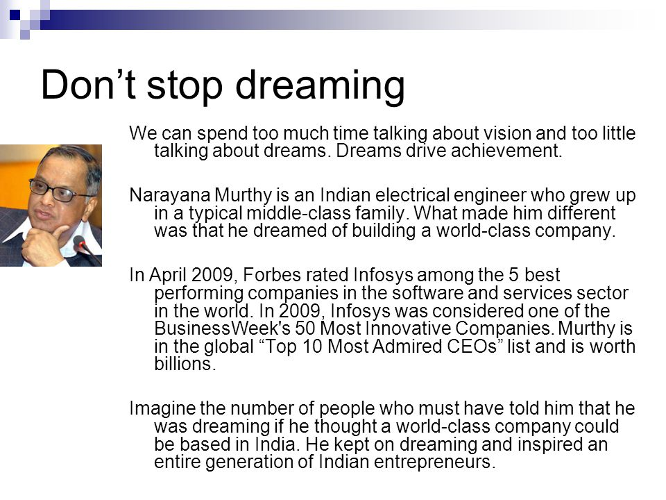 Don't stop dreaming We can spend too much time talking about vision and too little talking about dreams.