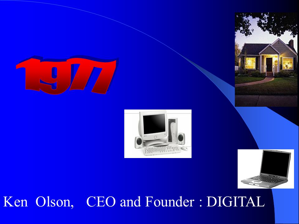 Ken Olson, CEO and Founder : DIGITAL