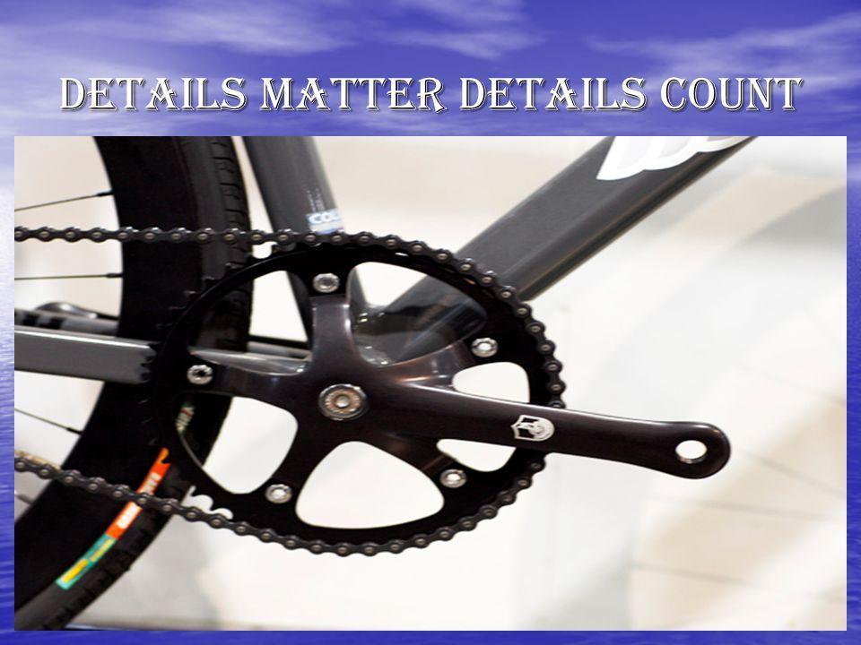 Details Matter Details Count