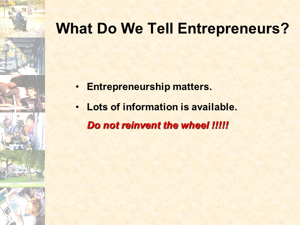 What Do We Tell Entrepreneurs. Entrepreneurship matters.
