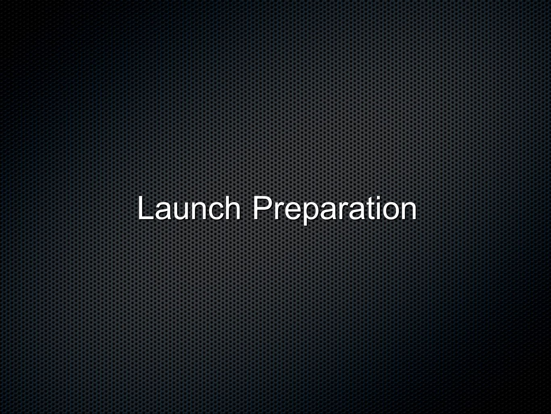 Launch Preparation