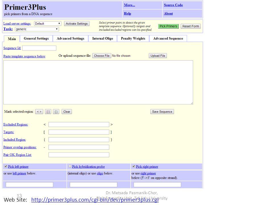Web Site: http://primer3plus.com/cgi-bin/dev/primer3plus.cgihttp://primer3plus.com/cgi-bin/dev/primer3plus.cgi Dr.