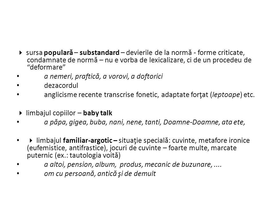  Procedee, structuri (la nivel preponderent lexical) a) convertirea distanţei diacronice şi diastratice în marc ă ironic ă (v.
