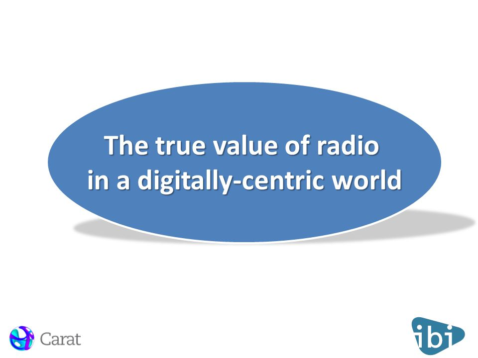 The true value of radio in a digitally-centric world