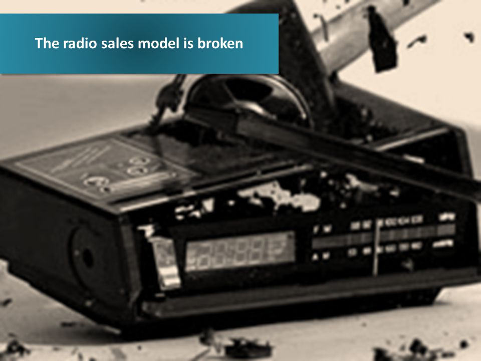 The radio sales model is broken
