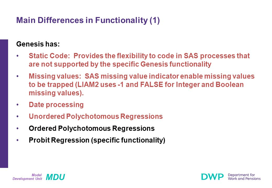 MDU Development Unit Model Genesis has: Static Code: Provides the flexibility to code in SAS processes that are not supported by the specific Genesis