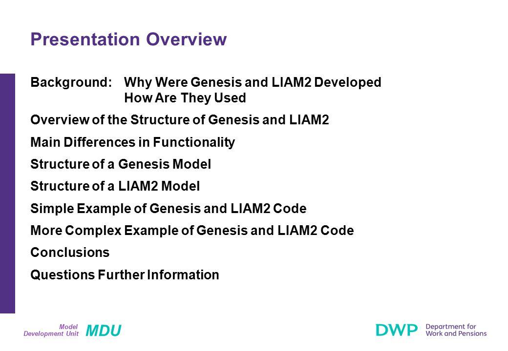 MDU Development Unit Model Structure of a Model: Genesis (1) Genesis Model Engine Tools SAS Program Tools Static Code Developers Own SAS Parameters Excel Spreadsheets Output Base Data Log