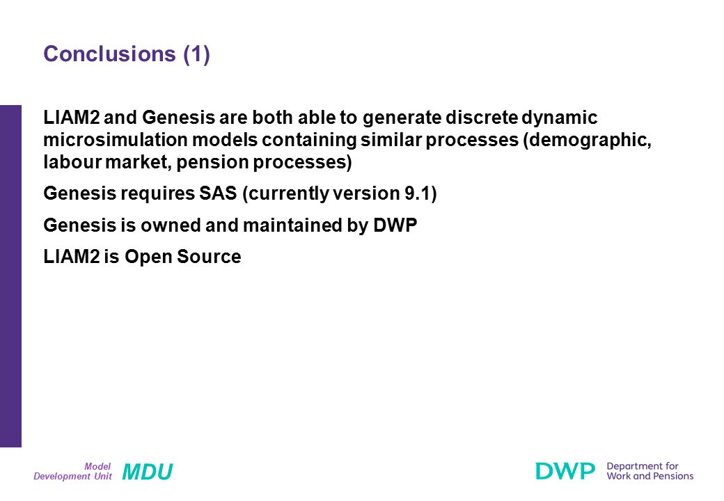 MDU Development Unit Model LIAM2 and Genesis are both able to generate discrete dynamic microsimulation models containing similar processes (demograph