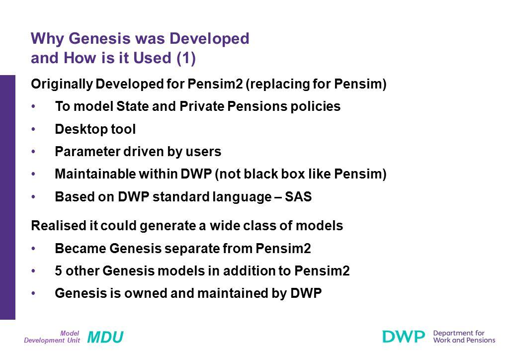 MDU Development Unit Model Originally Developed for Pensim2 (replacing for Pensim) To model State and Private Pensions policies Desktop tool Parameter