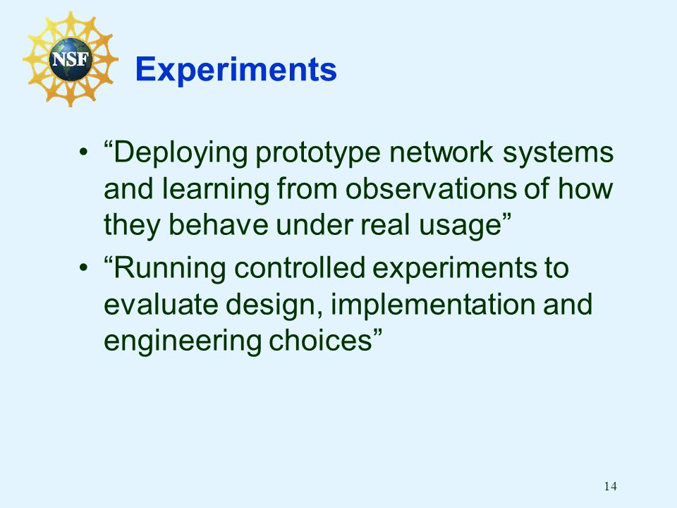 """14 Experiments """"Deploying prototype network systems and learning from observations of how they behave under real usage"""" """"Running controlled experiment"""