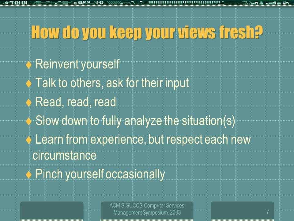 ACM SIGUCCS Computer Services Management Symposium, 20037 How do you keep your views fresh.