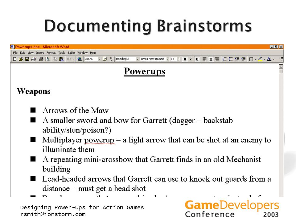 Designing Power-Ups for Action Games rsmith@ionstorm.com Documenting Brainstorms