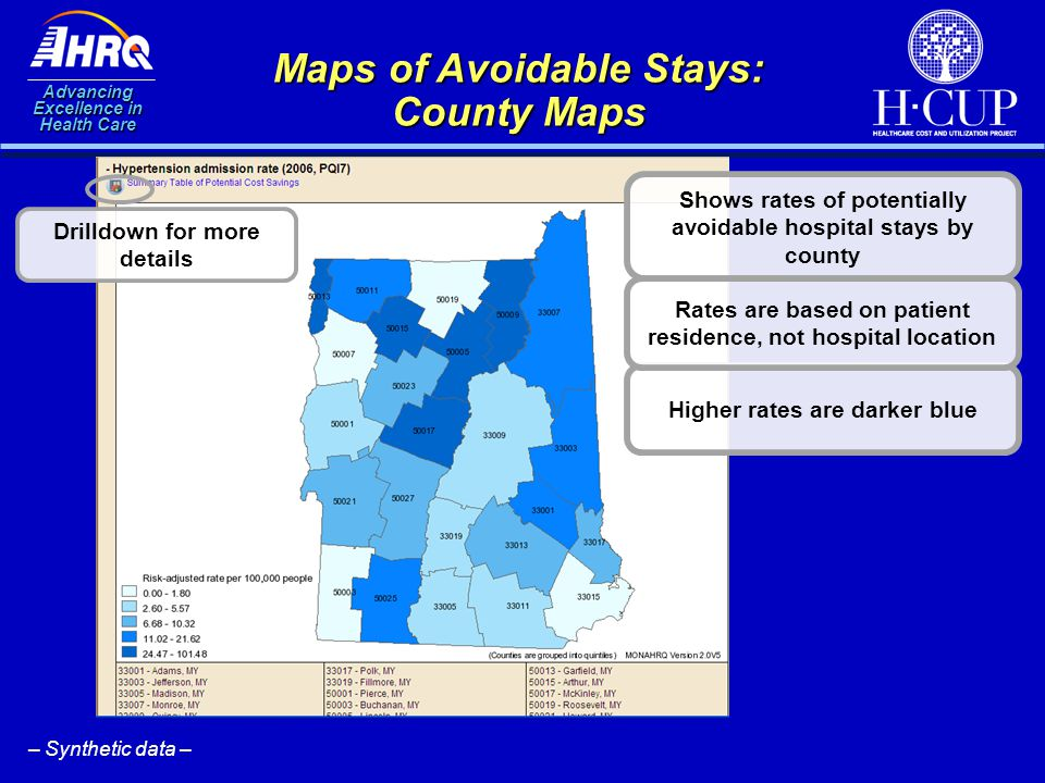 Advancing Excellence in Health Care Maps of Avoidable Stays: County Maps Drilldown for more details Shows rates of potentially avoidable hospital stay