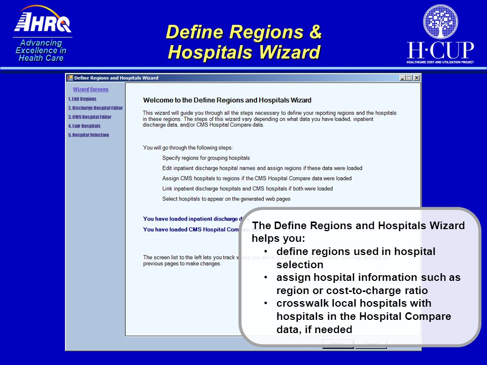 Advancing Excellence in Health Care Define Regions & Hospitals Wizard The Define Regions and Hospitals Wizard helps you: define regions used in hospit