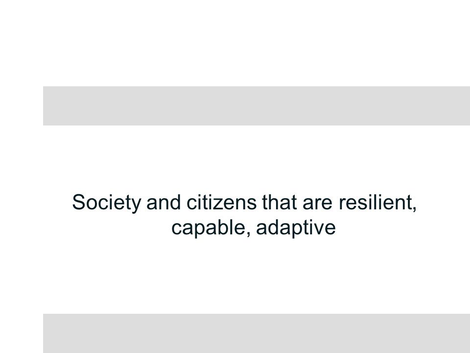 Society and citizens that are resilient, capable, adaptive
