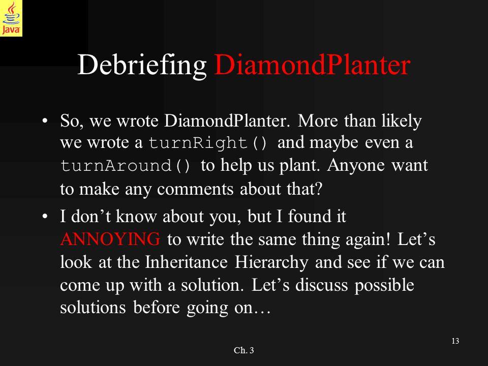 13 Ch. 3 Debriefing DiamondPlanter So, we wrote DiamondPlanter.
