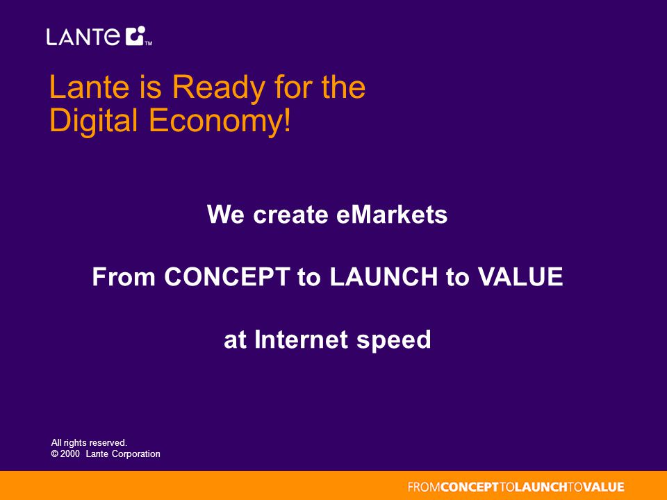 All rights reserved. © 2000 Lante Corporation Lante is Ready for the Digital Economy.