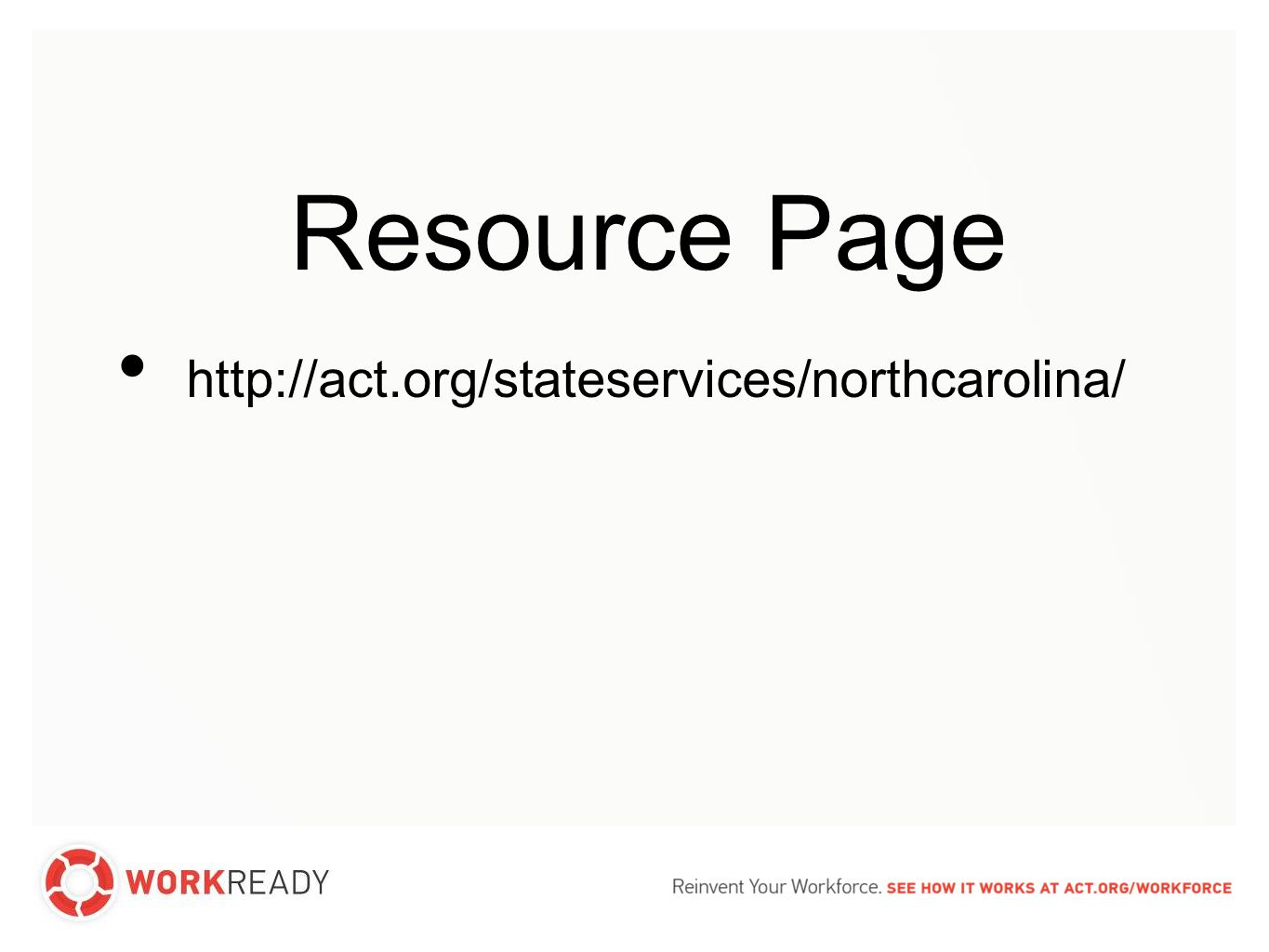 Resource Page http://act.org/stateservices/northcarolina/
