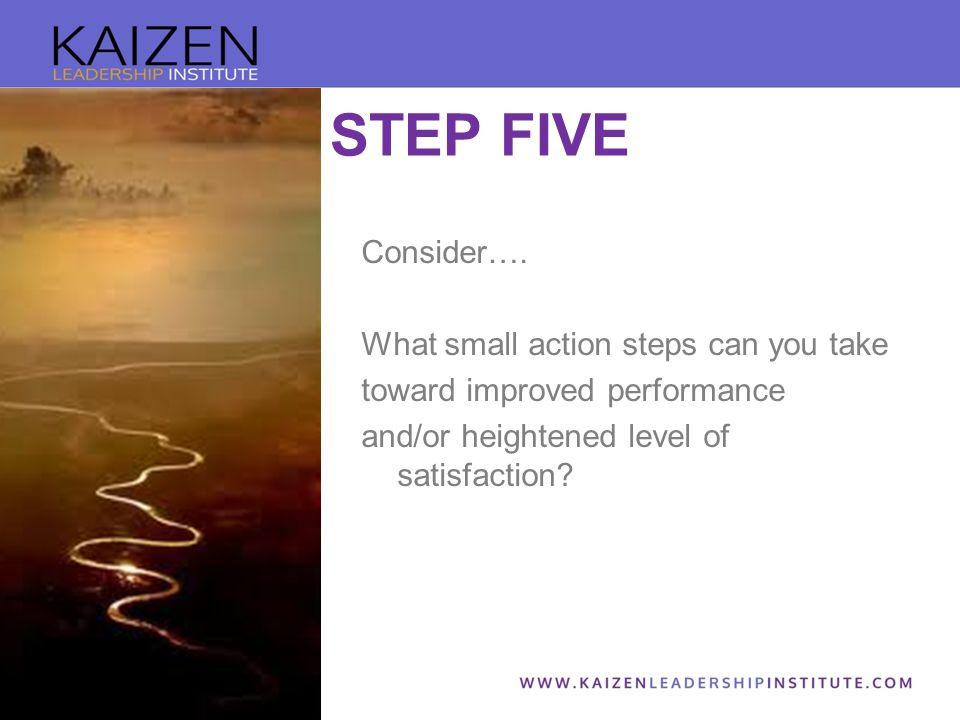 STEP FIVE Consider….