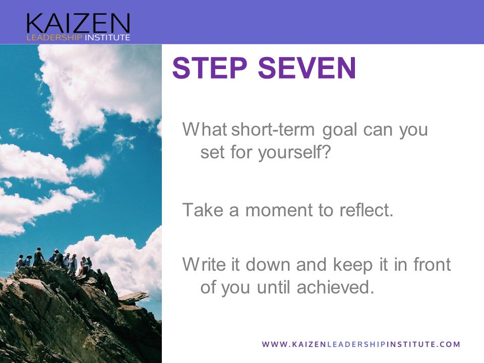 What short-term goal can you set for yourself.Take a moment to reflect.